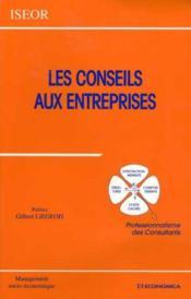 Les conseils aux entreprises ; professionalisme des consultants - Couverture - Format classique