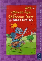 Le moyen âge et les châteaux forts par les mots croisés ; 8-10 ans - Intérieur - Format classique