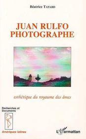 Juan rulfo photographe ; esthétique du royaume des âmes - Intérieur - Format classique