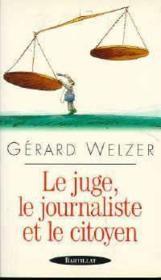 Juge journaliste et citoyen - Couverture - Format classique
