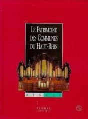 Le Patrimoine Des Communes Du Haut-Rhin. Alsace - Couverture - Format classique