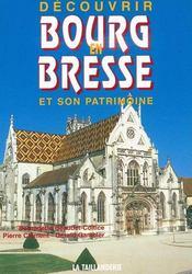 Découvrir Bourg-en-Bresse et son patrimoine - Couverture - Format classique