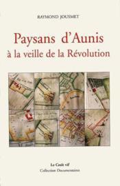 Paysans D'Aunis A La Veille De La Revolution - Couverture - Format classique