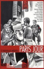 Paris jour ; 12 nouvelles inédites - Couverture - Format classique