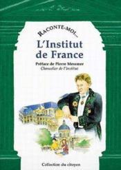 Raconte-Moi... ; L'Institut De France - Couverture - Format classique