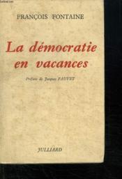 La Democratie En Vacances. - Couverture - Format classique