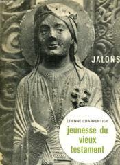 La Bible Retrouvee 1. Jeunesse Du Vieux Testament. Collection : Jalons. Je Sais, Je Crois. - Couverture - Format classique