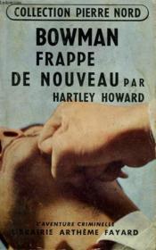 Bowman Frappe De Nouveau. Collection L'Aventure Criminelle N° 14. - Couverture - Format classique