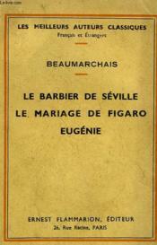 Le Barbier De Seville Suivi De Le Mariage De Figaro Suivi De Eugenie. - Couverture - Format classique