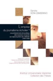 L'emprise du journalisme échotier ? les professionnels de la politique dans la presse consacrée aux espaces privés des célébrités (1945-2008) - Couverture - Format classique