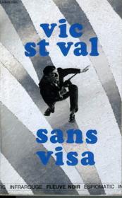 Vic St Val Sans Visa - Couverture - Format classique