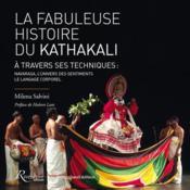 La fabuleuse histoire du Kathakali à travers ses techniques ; navarasa et langage corporel - Couverture - Format classique