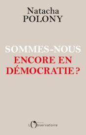 Sommes-nous encore en démocratie ? - Couverture - Format classique