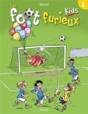 Les Foot Furieux kids T.6 - Couverture - Format classique