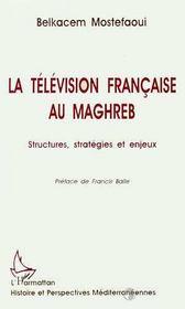 La Television Francaise Au Maghreb - Intérieur - Format classique