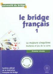 Le bridge français t.1 ; la majeure cinquième, enchères et jeu de la carte ; 1er niveau - Intérieur - Format classique