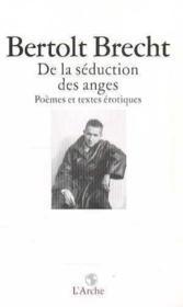 De la séduction des anges ; poèmes et textes érotiques - Couverture - Format classique