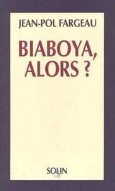 Biaboya, alors ? [theatre du volcan, le havre, 26 novembre 1991] - Couverture - Format classique