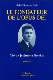 Le fondateur de l'opus dei tome1 seigneur, que je voie - Couverture - Format classique