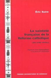 La Saintete Francaise De La Reforme Catholique, 16e-18e Siecles, D'Ap Res Les Textes Hagiographiques - Intérieur - Format classique