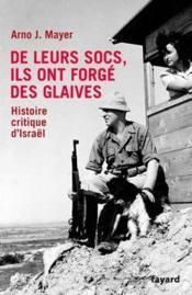 De leurs socs, ils ont forgé des glaives ; histoire critique d'Israël - Couverture - Format classique