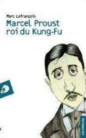 Marcel Proust roi du kung-fu - Couverture - Format classique