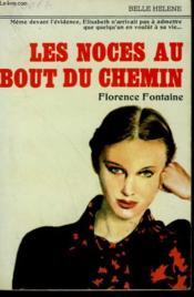 Les Noces Au Bout Du Chemin. Collection : A La Belle Helene. - Couverture - Format classique
