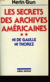 Les Secrets Des Archives Americaines. Tome 2. Ni De Gaulle Ni Thorez. - Couverture - Format classique