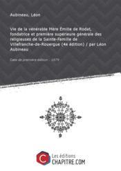Vie de la vénérable Mère Emilie de Rodat, fondatrice et première supérieure générale des religieuses de la Sainte-Famille de Villefranche-de-Rouergue (4e édition) / par Léon Aubineau [Edition de 1879] - Couverture - Format classique