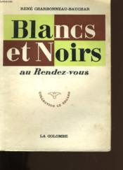 Blancs Et Noirs Au Rendez-Vous. - Couverture - Format classique