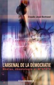 L'arsenal de la democratie ; medias, deontologie et mars - Couverture - Format classique