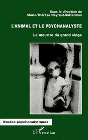 L'animal et le psychanalyste ; le meurtre du grand singe - Couverture - Format classique