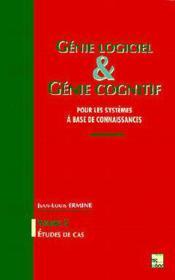 Genie Logiciel Et Genie Cognitif Pour Les Systemes A Base De Connaissance Vol 2 : Etudes De Cas - Couverture - Format classique