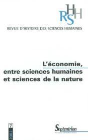 REVUE D'HISTOIRE DES SCIENCES HUMAINES N.7 ; économie entre sciences humaines et sciences de la nature - Couverture - Format classique