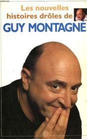 Les nouvelles histoires drôles de Guy Montagné - Couverture - Format classique