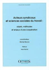 Acteurs syndicaux et sciences sociales du travail - Couverture - Format classique