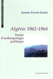 Algérie 1962-1964 : essais d'anthologie politique - Couverture - Format classique