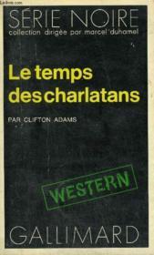 Collection : Serie Noire N° 1651 Le Temps Des Charlatans - Couverture - Format classique