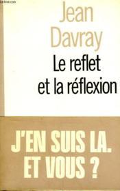 Le Reflet De La Reflexion. - Couverture - Format classique