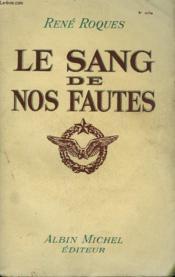 Le Sang De Nos Fautes. - Couverture - Format classique