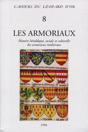 Les armoriaux ; histoire héraldique, sociale et culturelle des armoriaux médiévaux ; actes de colloque, paris, 1994 - Intérieur - Format classique