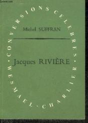 Jacques Riviere Ou La Conversion A La Clarte + Dedicace De L'Auteur . - Couverture - Format classique