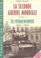 La Seconde Guerre Mondiale T.3 ; Le Retournement 1938-1941 - Intérieur - Format classique