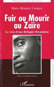 Fuir Ou Mourir Au Zaire ; Le Vecu D'Une Refugiee Rwandaise - Intérieur - Format classique