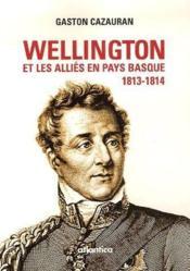 Wellington et les alliés en pays basque, 1813-1814 - Couverture - Format classique