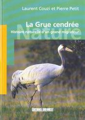 La grue cendrée ; histoire naturelle d'un grand migrateur - Intérieur - Format classique