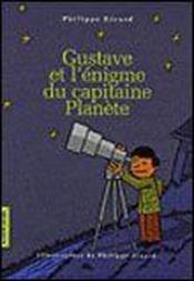 Gustave Et L Enigme Du Capitaine Planete - Couverture - Format classique