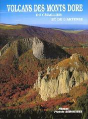 Volcans Des Monts Dore ; Du Cezallier Et De L'Artense - Intérieur - Format classique