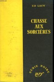 Chasse Aux Sorcieres. ( Sin In Their Blood). Collection : Serie Noire Sans Jaquette N° 174 - Couverture - Format classique