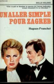 Un Aller Simple Pour Zagreb. Collection : A La Belle Helene. - Couverture - Format classique